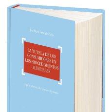 Libros: LA TUTELA DE LOS CONSUMIDORES EN LOS PROCEDIMIENTOS JUDICIALES - JOSÉ MARÍA FERNÁNDEZ SEIJO (CARTONÉ. Lote 90227360