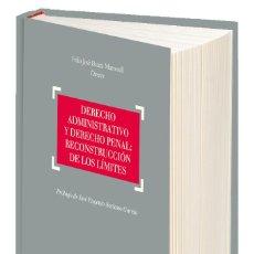 Libros: DERECHO ADMINISTRATIVO Y DERECHO PENAL. RECONSTRUCCIÓN DE LOS LÍMITES - FELIO JOSÉ BAUZÁ MARTORELL. Lote 90338052