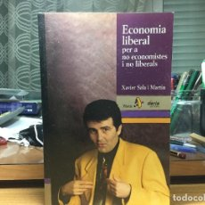 Libros: XAVIER SALA I MARTÍN. ECONOMIA LIBERAL PER A NO ECONOMISTES NO LIBERALS. . Lote 90789335
