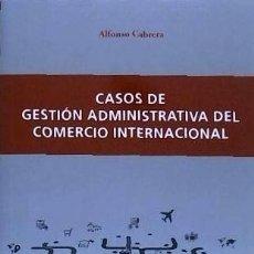 Libros: CASOS DE GESTIÓN ADMINISTRATIVA DEL COMERCIO INTERNACIONAL GLOBAL MARKETING. Lote 95777475