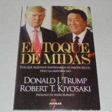 Libros: EL TOQUE DE MIDAS POR DONALD J. TRUMP Y ROBERT T. KIYOSAKI . Lote 105651814