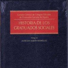 Libros: HISTORIA DE LOS GRADUADOS SOCIALES - CONSEJO GENERAL DE COLEGIOS OFICIALES DE GRADUADOS SOCIALES. Lote 105289123