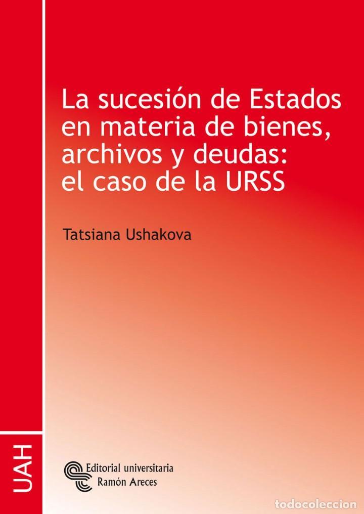 LA SUCESION DE ESTADOS...: EL CASO DE LA URSS - TATIANA USHAKOVA - ISBN: 9788480047463 (Libros Nuevos - Ciencias, Manuales y Oficios - Derecho y Economía)