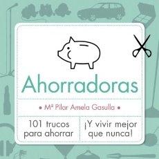 Libros: AHORRADORAS: 101 TRUCOS PARA AHORRAR. Lote 118451682