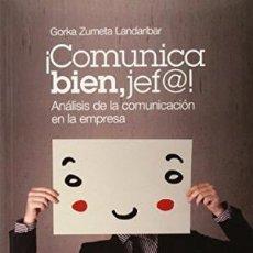 Libros: ¡COMUNICA BIEN, JEF@!. ANÁLISIS DE LA COMUNICACIÓN EN LA EMPRESA, G ZUMETA, ESIC, . Lote 121985847