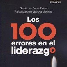 Libros: LOS 100 ERRORES EN EL LIDERAZGO, C HERNÁNDEZ Y R MARTÍNEZ, ESIC, 2017. Lote 121986059
