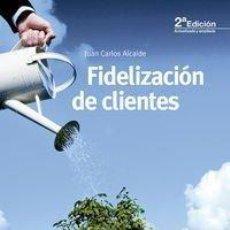 Libros: FIDELIZACIÓN DE CLIENTES, JC ALCAIDE, ESIC, 2015. Lote 121986891