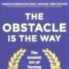 Libros: THE OBSTACLE IS THE WAY. Lote 125931840
