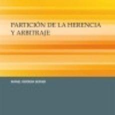 Libros: PARTICIÓN DE LA HERENCIA Y ARBITRAJE. Lote 125932396