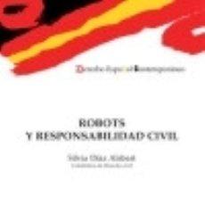 Libros: ROBOTS Y RESPONSABILIDAD CIVIL. Lote 125933544
