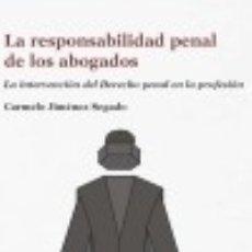 Libros: LA RESPONSABILIDAD PENAL DE LOS ABOGADOS: LA INTERVENCIÓN DEL DERECHO PENAL EN LA PROFESIÓN. Lote 125933698
