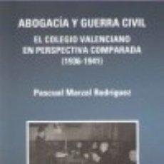 Libros: ABOGACÍA Y GUERRA CIVIL. EL COLEGIO VALENCIANO EN PERSPECTIVA COMPARADA (1936-1941). Lote 125933848