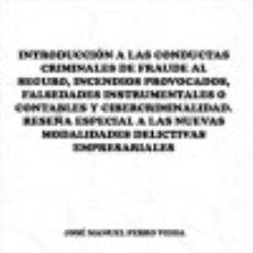 Livros: INTRODUCCIÓN A LAS CONDUCTAS CRIMINALES DE FRAUDE AL SEGURO, INCENDIOS PROVOCADOS, FALSEDADES. Lote 70601589