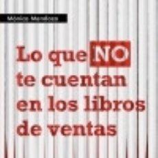 Libros: LO QUE NO TE CUENTAN EN LOS LIBROS DE VENTAS: 20 VERDADES QUE NECESITAS SABER URGENTEMENTE PARA VEND. Lote 70965653