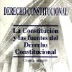 Libros: DERECHO CONSTITUCIONAL: LA CONSTITUCIÓN Y LAS FUENTES DEL DERECHO CONSTITUCIONAL. Lote 70718189
