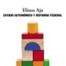 Libros: ESTADO AUTONÓMICO Y REFORMA FEDERAL. Lote 70907111