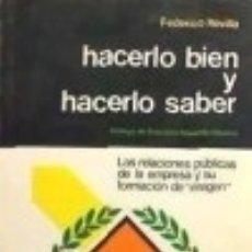 Libros: HACERLO BIEN Y HACERLO SABER: (RELACIONES PÚBLICAS DE LA EMPRESA). Lote 70882159