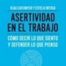 asertividad en el trabajo cmo decir lo que siento y defender lo que pienso spanish edition