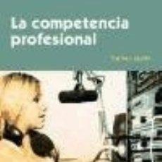 Libros: LA COMPETENCIA PROFESIONAL. Lote 67909231