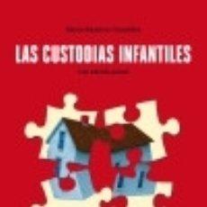 Libros: LAS CUSTODIAS INFANTILES. UNA MIRADA ACTUAL. Lote 86782204