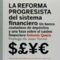 Libros: LA REFORMA PROGRESISTA DEL SISTEMA FINANCIERO: UN BANCO CIUDADANO DE DEPÓSITOS Y UNA TASA SOBRE EL C. Lote 70742773