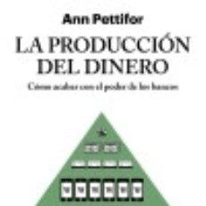 Libros: LA PRODUCCIÓN DEL DINERO : CÓMO ACABAR CON EL PODER DE LOS BANCOS. Lote 77791093