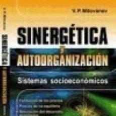 Libros: SINERGÉTICA Y AUTOORGANIZACIÓN: SISTEMAS SOCIOECONÓMICOS EDITORIAL URSS. Lote 70988241