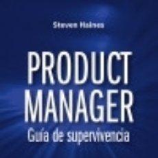 Libros: PRODUCT MANAGER. GUÍA DE SUPERVIVENCIA: TODO LO QUE HACE FALTA SABER PARA LLEVAR A LA EXCELENCIA LA . Lote 70946102