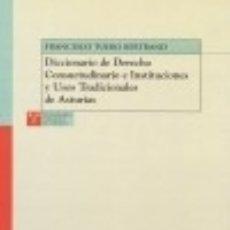 Libri: DICCIONARIO DE DERECHO CONSUETUDINARIO E INSTITUCIONES Y USOS TRADICIONALES DE ASTURIAS EDICIONES TR. Lote 70718417