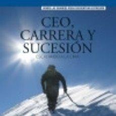 Libros: CEO, CARRERA Y SUCESIÓN. ESCALANDO A LA CIMA. Lote 126449402
