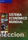 SISTEMA ECONÓMICO MUNDIAL (Libros Nuevos - Ciencias, Manuales y Oficios - Derecho y Economía)