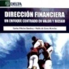 Libros: DIRECCIÓN FINANCIERA : UN ENFOQUE CENTRADO EN VALOR Y RIESGO. Lote 128224686
