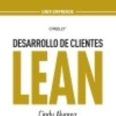 Libros: DESARROLLO DE CLIENTES LEAN: CÓMO CREAR LOS PRODUCTOS QUE TUS CLIENTES COMPRARÁN. Lote 128548550