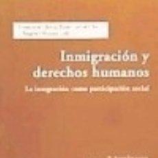Libros: INMIGRACIÓN Y DERECHOS HUMANOS. Lote 128609460