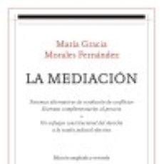 Libros: LA MEDIACIÓN: SISTEMAS ALTERNATIVOS DE RESOLUCIÓN DE CONFLICTOS. SISTEMAS COMPLEMENTARIOS AL. Lote 129964498