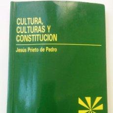 Libros: CULTURA, CULTURAS Y CONSTITUCIÓN, DE JESÚS PRIETO DE PEDRO. Lote 130559754