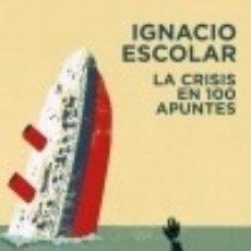 Libros: LA CRISIS EN 100 APUNTES. Lote 133800759