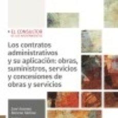 Libros: LOS CONTRATOS ADMINISTRATIVOS Y SU APLICACIÓN: OBRAS, SUMINISTROS, SERVICIOS Y CONCESIÓN DE OBRAS Y. Lote 133822415