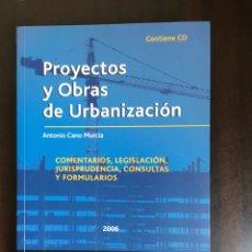 Libros: PROYECTOS DE OBRAS Y DE URBANIZACIÓN. ANTONIO CANO MURCIA. LA LEY, 2008. Lote 134773793