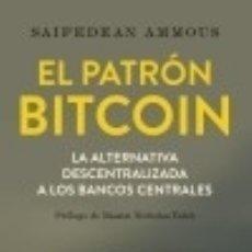 Libros: EL PATRÓN BITCOIN: LA ALTERNATIVA DESCENTRALIZADA A LOS BANCOS CENTRALES. Lote 135015335