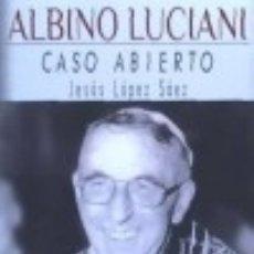 Libros: ALBINO LUCIANI: CASO ABIERTO. Lote 135093950