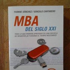Libros: YVONNE SÁNCHEZ - GONZALO CANTARERO - MBA DEL SIGLO XXI. Lote 135881122