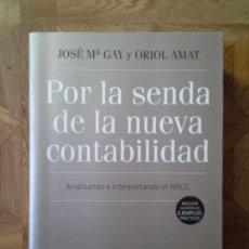 Libros: JOSÉ MARÍA GAY Y ORIOL AMAT - POR LA SENDA DE LA NUEVA CONTABILIDAD. Lote 135881554