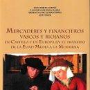 Libros: MERCADERES Y FINANCIEROS VASCOS Y RIOJANOS (VV.AA.) CASTILLA EDICIONES 2018. Lote 142729806