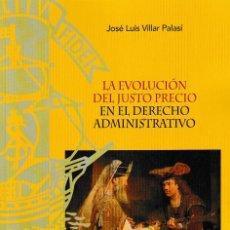 Libros: LA EVOLUCIÓN DEL JUSTO PRECIO EN EL DERECHO ADMINISTRATIVO (J.L. VILLAR PALASÍ) F.U.E. 2018. Lote 142730594