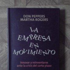 Libros: DON PEPPERS MARTHA ROGERS - LA EMPRESA EN MOVIMIENTO - INNOVAR Y REINVENTARSE. Lote 142851726