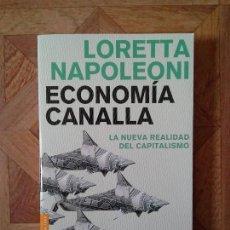 Libros: LORETTA NAPOLEONI - ECONOMÍA CANALLA. Lote 143126674