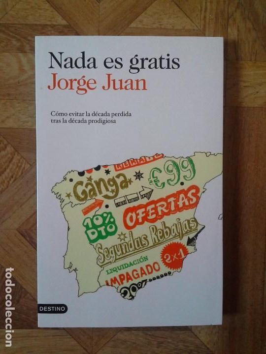JORGE JUAN - NADA ES GRATIS (Libros Nuevos - Ciencias, Manuales y Oficios - Derecho y Economía)