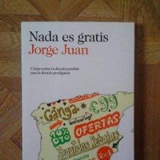 Libros: JORGE JUAN - NADA ES GRATIS. Lote 145567946