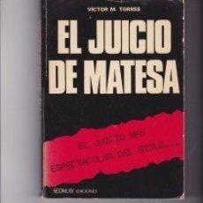 Libros: EL JUICIO DE MATESA, PEDIDO MÍNIMO EN LIBROS: 4 TÍTULOS. Lote 147373282